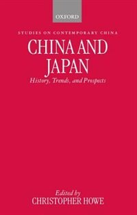 Book China and Japan: History, Trends, and Prospects by Christopher Howe
