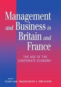 Book Management and Business in Britain and France: The Age of the Corporate Economy by Youssef Cassis