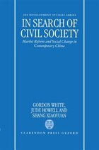 In Search of Civil Society: Market Reform and Social Change in Contemporary China