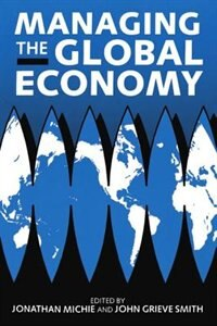 Book Managing the Global Economy by Jonathan Michie