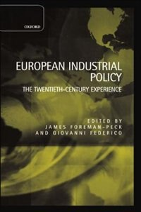 Book European Industrial Policy: The Twentieth-Century Experience by James Foreman-Peck