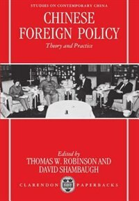 Book Chinese Foreign Policy: Theory and Practice by Thomas W. Robinson