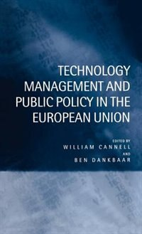 Book Technology Management and Public Policy in the European Union by William Cannell