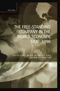 Book The Free-Standing Company in the World Economy, 1830-1996 by Mira Wilkins