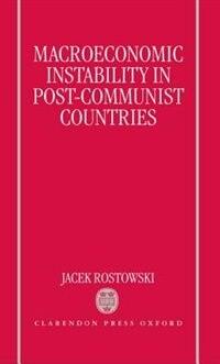 Book Macroeconomic Instability in Post-Communist Countries by Jacek Rostowski