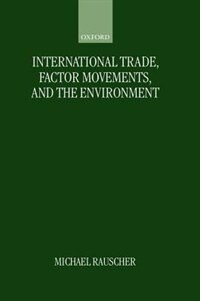 Book International Trade, Factor Movements, and the Environment by Michael Rauscher