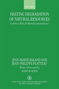 Book Halting Degradation of Natural Resources: Is There a Role for Rural Communities? by Jean-Marie Baland
