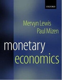 Book Monetary Economics by Mervyn K. Lewis