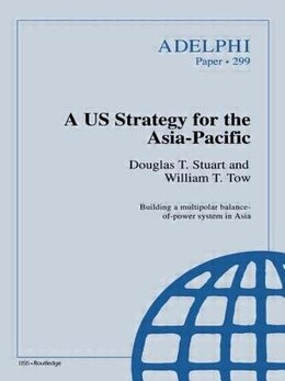 Book A US Strategy for the Asia-Pacific by Douglas T. Stuart