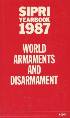 Book SIPRI Yearbook 1987: World Armaments and Disarmament by Stockholm International Peace Research Institute