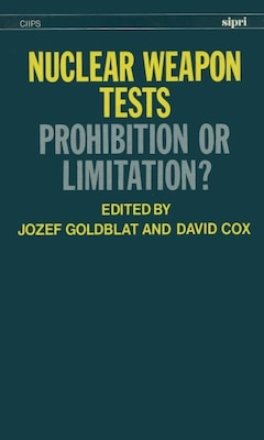 Book Nuclear Weapon Tests: Prohibition or Limitation? by Jozef Goldblat