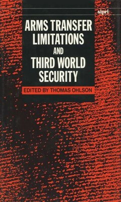 Book Arms Transfer Limitations and Third World Security by Thomas Ohlson