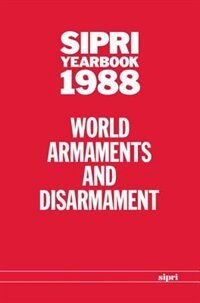 Book SIPRI Yearbook 1988: World Armaments and Disarmament by Stockholm International Peace Research Institute