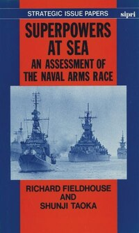 Superpowers at Sea: An Assessment of the Naval Arms Race