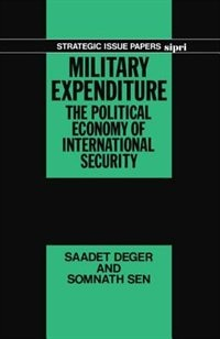 Book Military Expenditure: The Political Economy of International Security by Saadet Deger