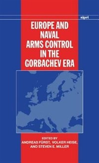 Book Europe and Naval Arms Control in the Gorbachev Era by Andreas Furst