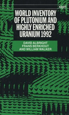 Book World Inventory of Plutonium and Highly Enriched Uranium 1992 by David Albright