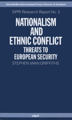 Book Nationalism and Ethnic Conflict: Threats to European Security by Stephen Iwan Griffiths