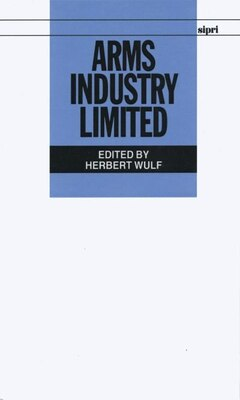 Book Arms Industry Limited by Herbert Wulf