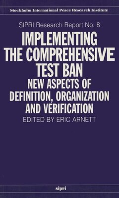 Book Implementing the Comprehensive Test Ban: New Aspects of Definition, Organization and Verification by Eric Arnett
