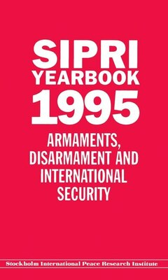 Book SIPRI Yearbook 1995: Armaments, Disarmament and International Security by Stockholm International Peace Research Institute