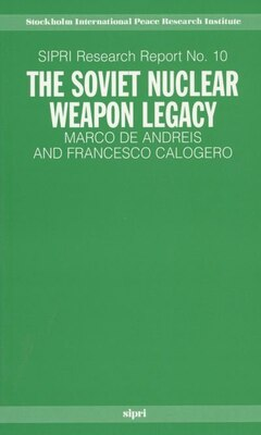 Book The Soviet Nuclear Weapon Legacy by Marco de Andreis
