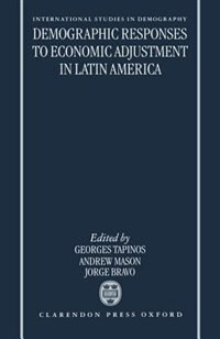 Book Demographic Responses to Economic Adjustment in Latin America by G. Tapinos