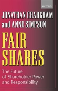 Book Fair Shares: The Future of Shareholder Power and Responsibility by Jonathan Charkham