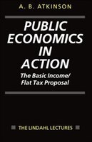 Public Economics in Action: The Basic Income/Flat Tax Proposal