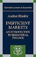 Book Inefficient Markets: An Introduction to Behavioral Finance by Andrei Shleifer