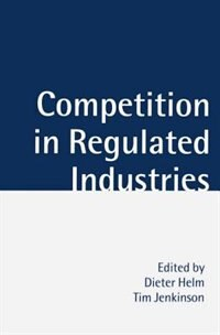 Book Competition in Regulated Industries by Dieter Helm