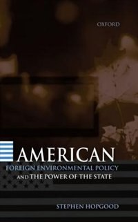 Book American Foreign Environmental Policy and the Power of the State by Stephen Hopgood
