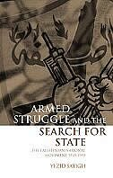 Armed Struggle and the Search for State: The Palestinian National Movement, 1949-1993