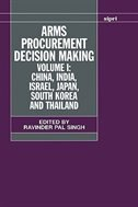 Book Arms Procurement Decision Making: Volume 1: China, India, Israel, Japan, South Korea and Thailand by Ravinder Pal Singh