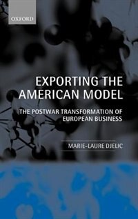 Book Exporting the American Model: The Post-War Transformation of European Business by Marie-Laure Djelic