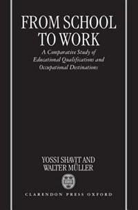 Book From School to Work: A Comparative Study of Educational Qualifications and Occupational Destinations by Yossi Shavit
