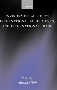 Book Environmental Policy, International Agreements, and International Trade by Alistair Ulph