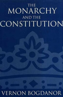 Book The Monarchy and the Constitution by Vernon Bogdanor