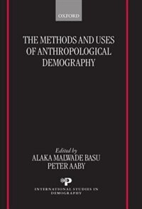 Book The Methods and Uses of Anthropological Demography: Methods & Uses Of Anthropologi by Alaka Malwade Basu