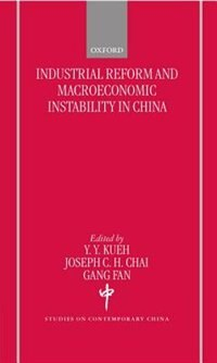 Book Industrial Reforms and Macroeconomic Instabilty in China by Yak-yeow Kueh