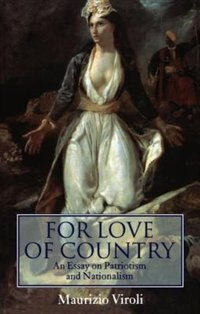 Book For Love of Country: An Essay On Patriotism and Nationalism by Maurizio Viroli