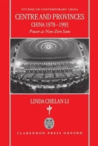 Book Centre and Provinces: China 1978-93: Power as Non-Zero-Sum by Linda Chelan Li