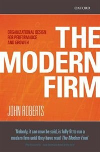 Book The Modern Firm: Organizational Design for Performance and Growth by John Roberts