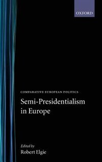 Book Semi-Presidentialism in Europe by Robert Elgie
