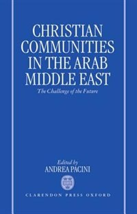 Book Christian Communities in the Arab Middle East: The Challenge of the Future by Andrea Pacini