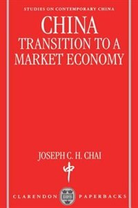 Book China: Transition to a Market Economy by Joseph C. H. Chai