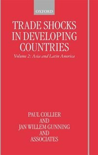 Book Trade Shocks in Developing Countries: Volume II: Asia and Latin America: Trade Shocks In Developing… by Paul Collier