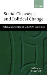 Social Cleavages and Political Change: Voter Alignments and U.S. Party Coalitions