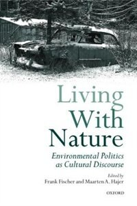 Book Living with Nature: Environmental Politics as Cultural Discourse by Frank Fischer