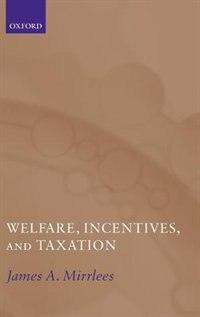 Welfare, Incentives, and Taxation